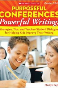 Purposeful Conferences–Powerful Writing!